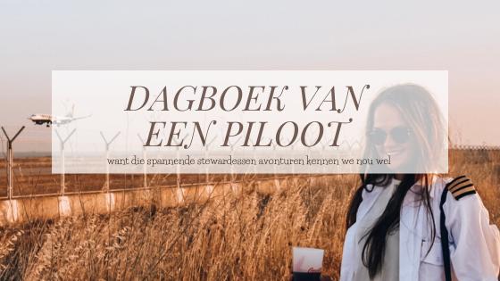 DAGBOEK VAN EEN PILOOT | Zo is het om piloot te zijn