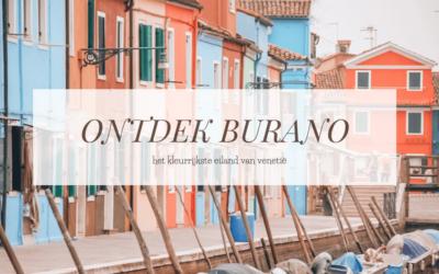 BURANO | Dit is het kleurrijkste eiland van Venetië