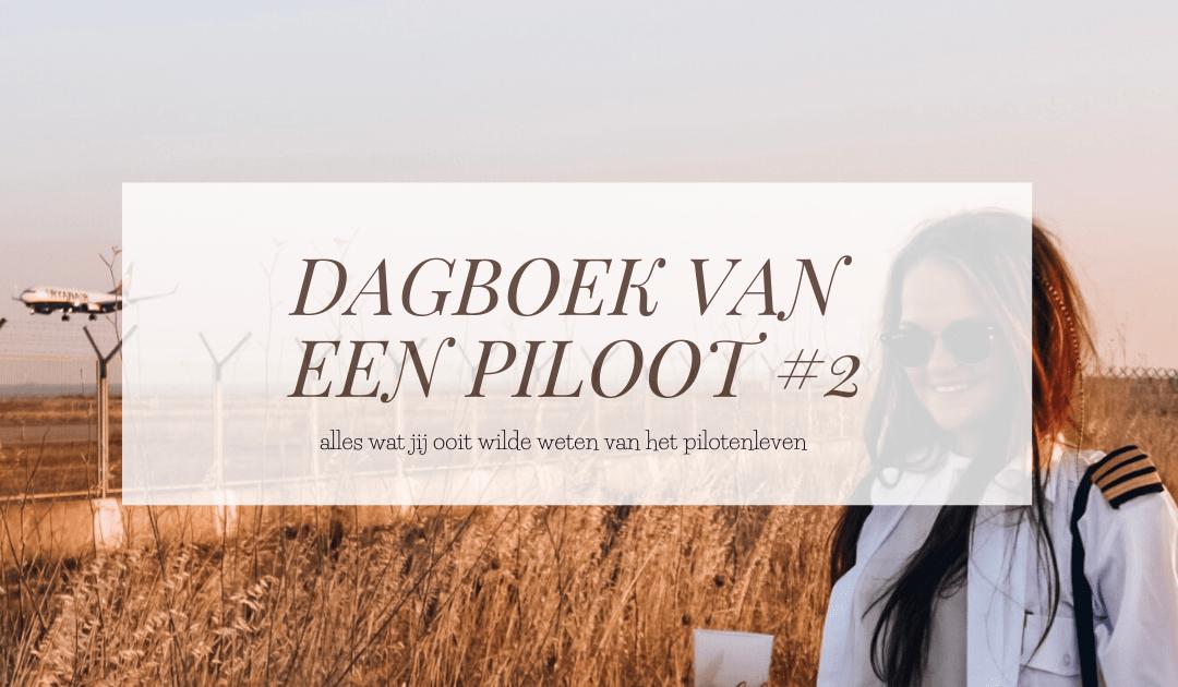DAGBOEK VAN EEN PILOOT | Alles wat je moet weten over piloten en hun vliegtuig