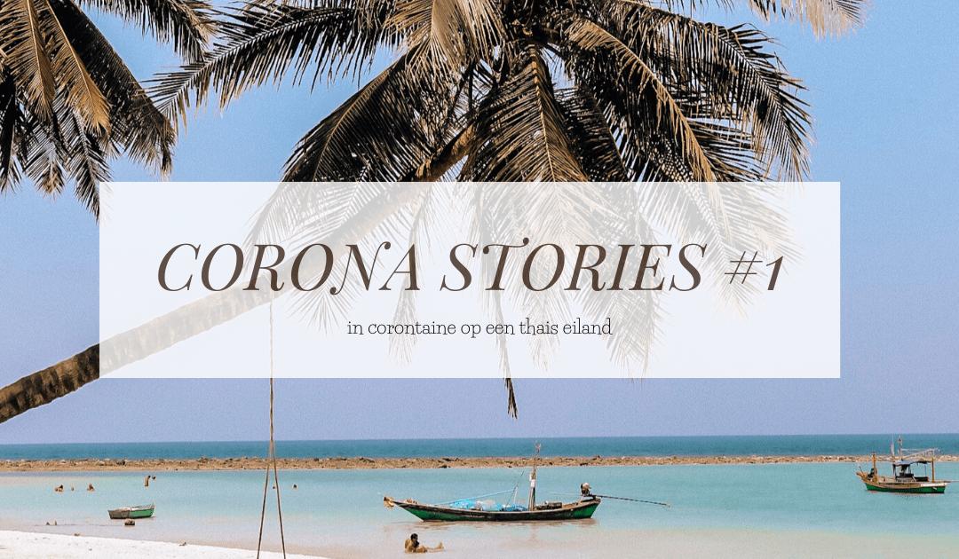CORONA STORIES #1 | Corontaine op een Thais eiland