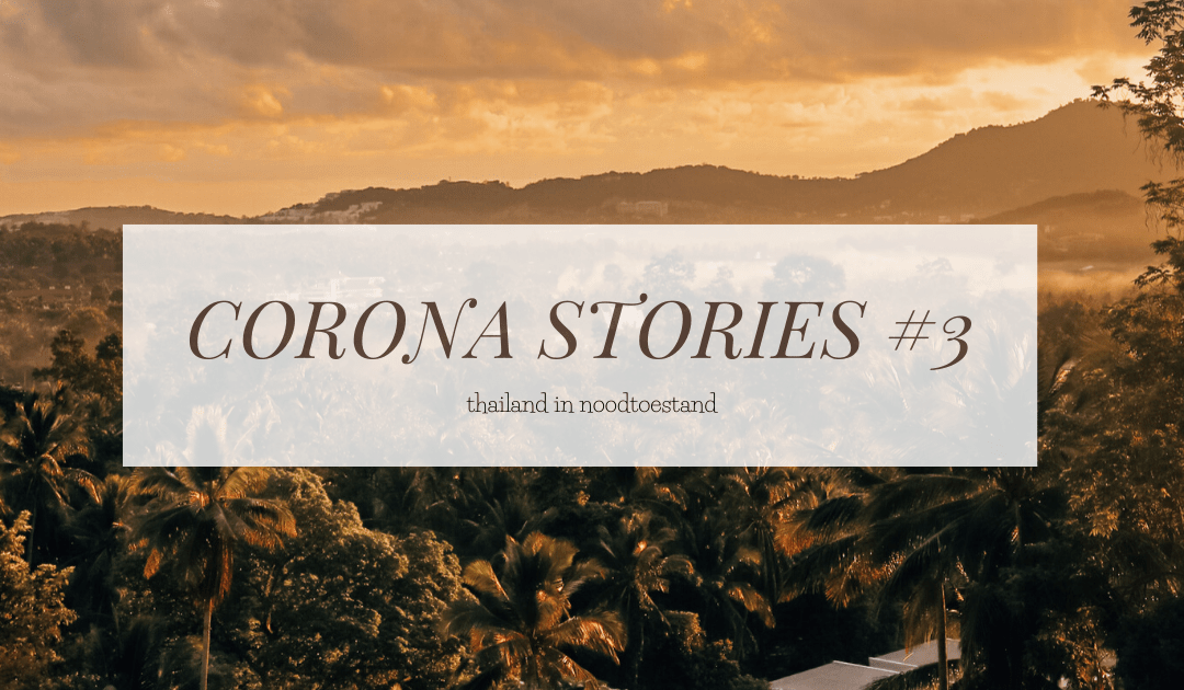 CORONA STORIES #3 | Thailand in noodtoestand
