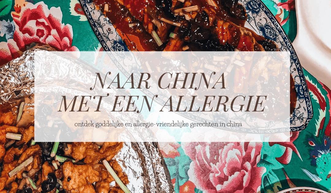 ALLERGIE OP REIS   Ontdek allergie-vrije gerechten in China