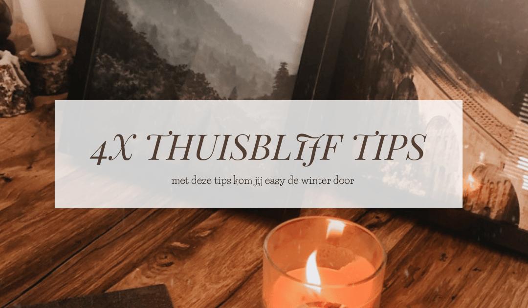 THUISBLIJF TIPS | Met deze 4 tips kom jij easy de lockdown door
