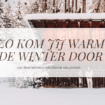 Zo kom jij warm de winter door
